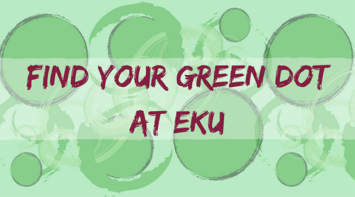Find Your Green Dot at EKU